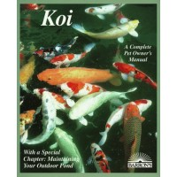 Koi: Everything About Selection, Care, Nutrition, Diseases, Breeding, Pond Design and Maintenance, and Popular Aquatic Plants (Barron's Complete Pe...