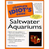 Complete Idiot's Guide to Saltwater Aquariums (The Complete Idiot's Guide)