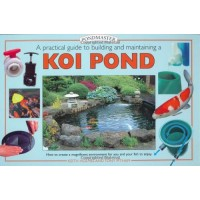 A Practical Guide to Building And Maintaining a Koi Pond: An Essential Guide to Building And Maintaining (Pondmaster S.)