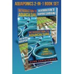 Aquaponics 2-1 Book Set: (First Editions) An Introduction To Aquaculture - An Introduction To Aquaponic Gardening (Gardening Sets)