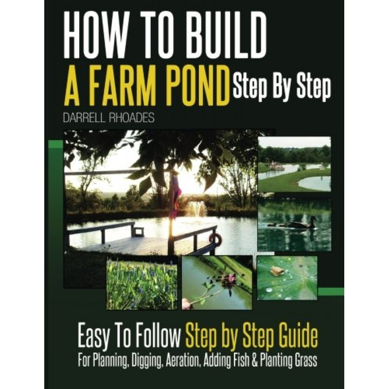 How to build a farm pond step by step easy to follow step for Building a koi pond step by step