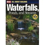 All About Building Waterfalls, Ponds, and  Streams