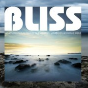 Bliss - Exceptional Nature Sounds for Relaxation, Meditation and Deep Sleep